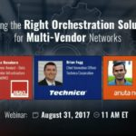 WEBINAR – Choosing the Right Orchestration Solution for Multi-Vendor Networks